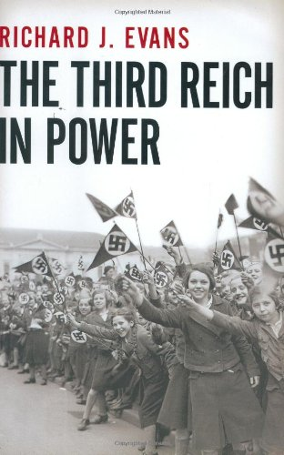 THE THIRD REICH IN POWER: Evans, Richard J.