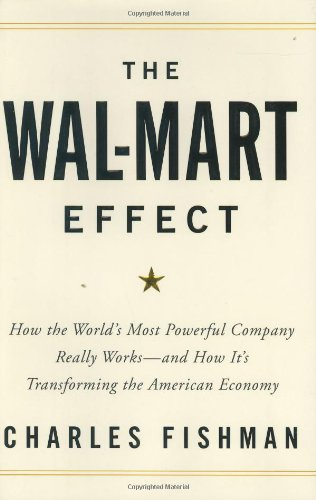 9781594200762: The Wal-Mart Effect: How the World's Most Powerful Company Really Works--and HowIt's Transforming the American Economy