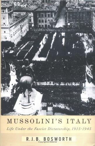 9781594200786: Mussolini's Italy: Life Under the Fascist Dictatorship, 1915-1945