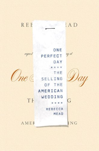 9781594200885: One Perfect Day: The Selling of the American Wedding
