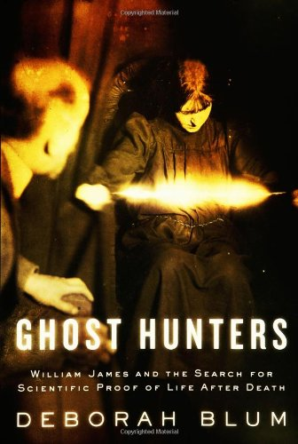 9781594200908: Ghost Hunters: William James and the Search for Scientific Proof of Life After Death