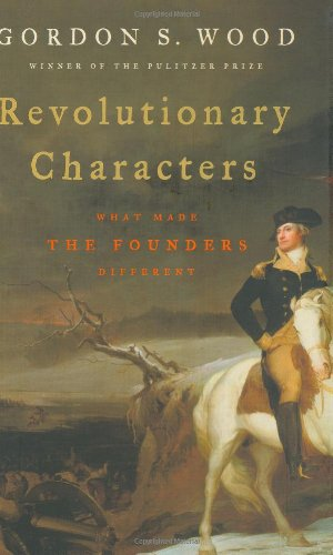 9781594200939: Revolutionary Characters: What Made the Founders Different