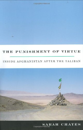 The Punishment of Virtue: Inside Afghanistan After the Taliban: Sarah Chayes