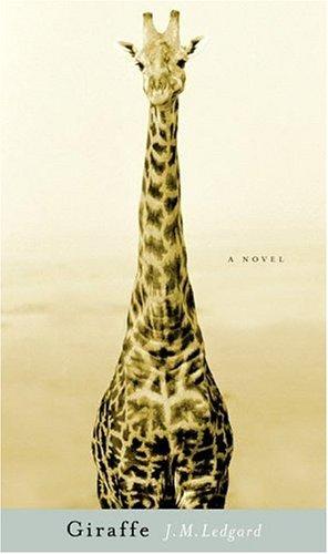 9781594200991: Giraffe: A Novel