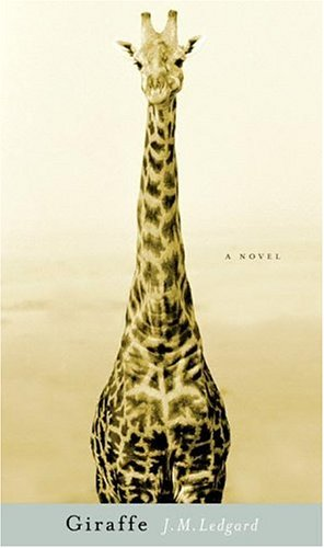 9781594200991: Giraffe: A Novel
