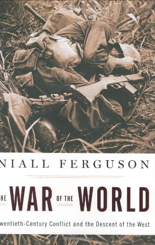9781594201004: The War of the World: Twentieth-century Conflict And the Descent of the West
