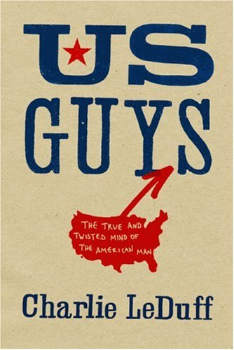 9781594201066: US Guys: The True and Twisted Mind of the American Man