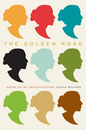 9781594201097: The Golden Road: Notes on My Gentrification