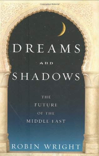 9781594201110: Dreams and Shadows: The Future of the Middle East