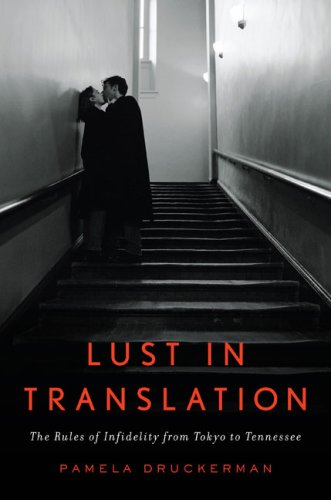 9781594201141: Lust in Translation: The Rules of Infidelity from Tokyo to Tennessee
