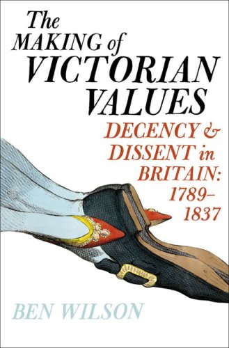 9781594201165: The Making of Victorian Values: Decency and Dissent in Britain: 1789-1837