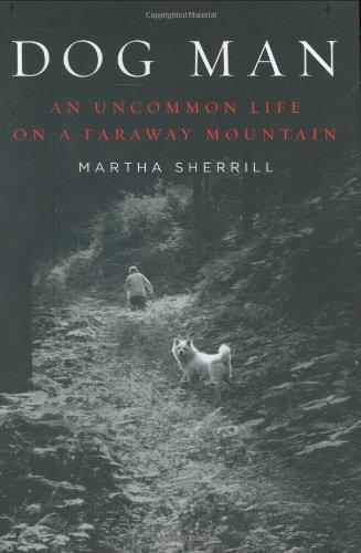 9781594201240: Dog Man: An Uncommon Life on a Faraway Mountain