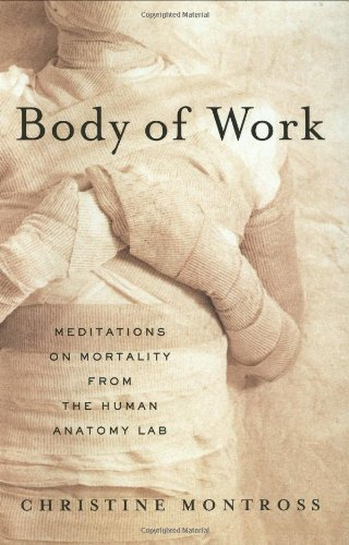 9781594201257: Body of Work: Meditations on Mortality from the Human Anatomy Lab
