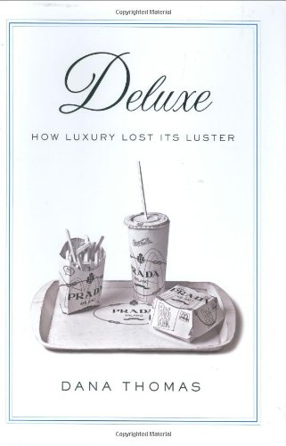 9781594201295: Deluxe: How Luxury Lost Its Luster
