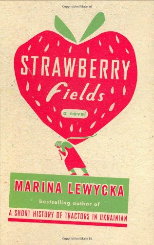 Strawberry Fields: a Novel