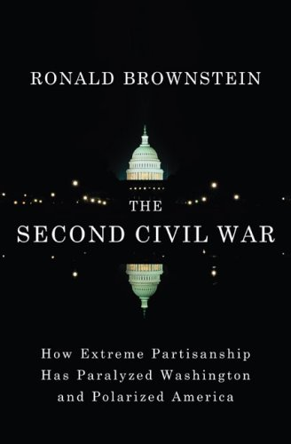 9781594201394: The Second Civil War: How Extreme Partisanship Has Paralyzed Washington and Polarized America
