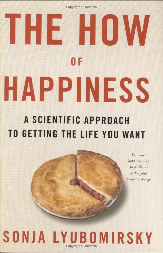 9781594201486: The How of Happiness: A Scientific Approach to Getting the Life You Want