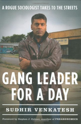 9781594201509: Gang Leader for a Day: A Rogue Sociologist Takes to the Streets