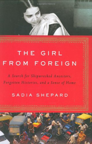 9781594201516: The Girl from Foreign: A Search for Shipwrecked Ancestors, Forgotten Histories, and a Sense of Home