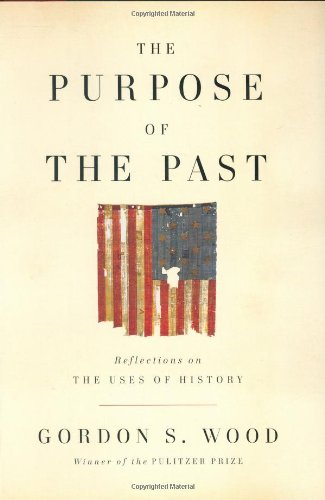 9781594201547: The Purpose of the Past: Reflections on the Uses of History