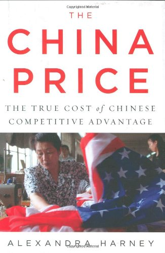 9781594201578: The China Price: The True Cost of Chinese Competitive Advantage