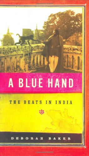 9781594201585: A Blue Hand: The Beats in India