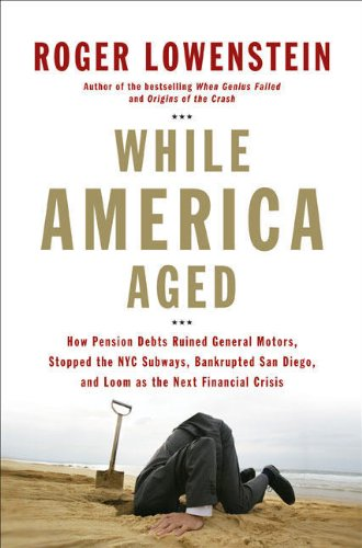 9781594201677: While America Aged: How Pension Debts Ruined General Motors, Stopped the NYC Subways, Bankrupted San Diego, and Loom as the Next Financial Crisis