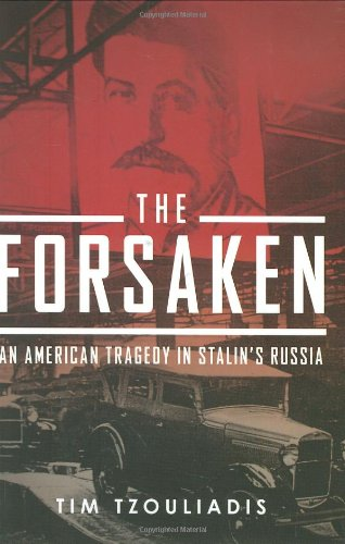 9781594201684: The Forsaken: An American Tragedy in Stalin's Russia