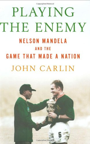 9781594201745: Playing the Enemy: Nelson Mandela and the Game That Made a Nation