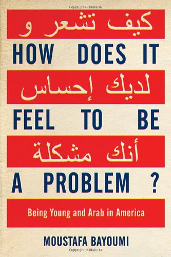 9781594201769: How Does It Feel to Be a Problem?: Being Young and Arab in America