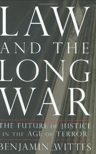 9781594201790: Law and the Long War: The Future of Justice in the Age of Terror