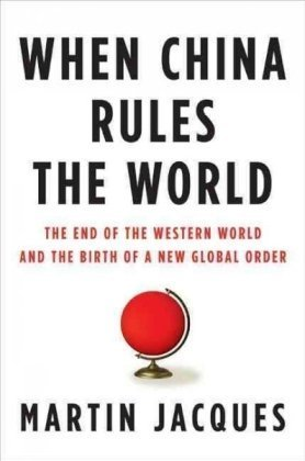9781594201851: When China Rules the World: The End of the Western World and the Birth of a New Global Order