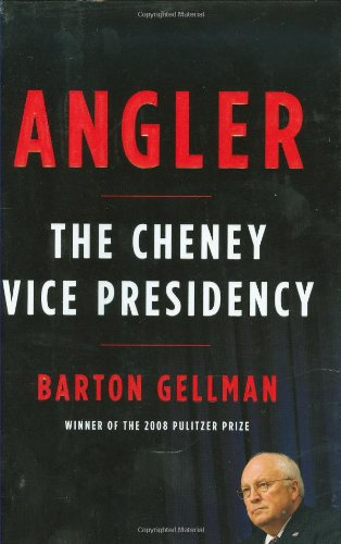 9781594201868: Angler: The Cheney Vice Presidency