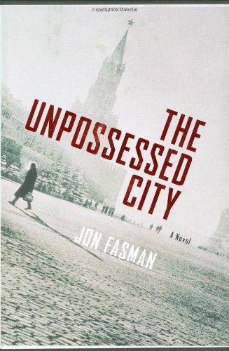 The Unpossessed City: A Novel: Fasman, Jon