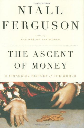 9781594201929: The Ascent of Money: A Financial History of the World
