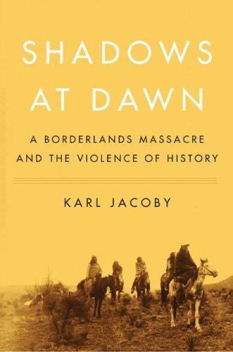 9781594201936: Shadows at Dawn: A Borderlands Massacre and the Violence of History