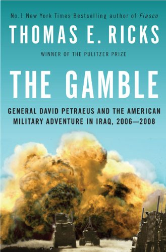 9781594201974: The Gamble: General David Petraeus and the American Military Adventure in Iraq, 2006-2008