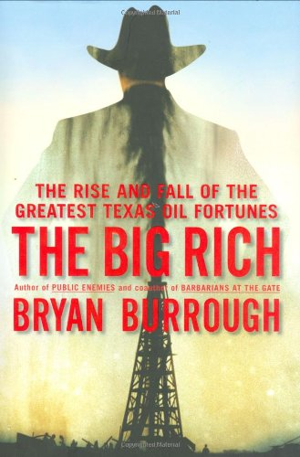 9781594201998: The Big Rich: The Rise and Fall of the Greatest Texas Oil Fortunes