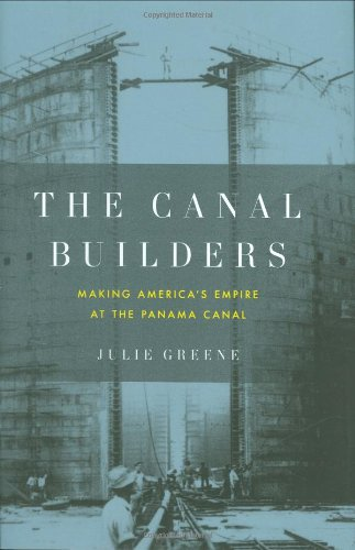 9781594202018: The Canal Builders: Making America's Empire at the Panama Canal (Penguin History of American Life)