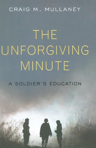 9781594202025: The Unforgiving Minute: A Soldier's Education