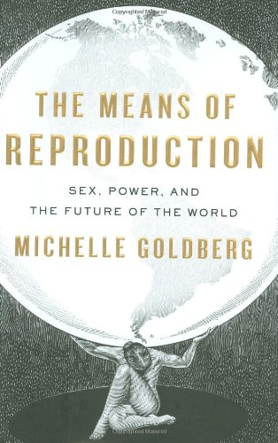 9781594202087: The Means of Reproduction: Sex, Power, and the Future of the World