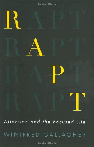 9781594202100: Rapt: Attention and the Focused Life
