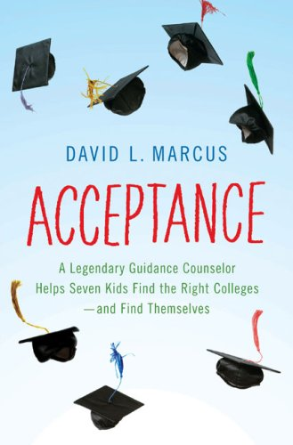 9781594202148: Acceptance: A Legendary Guidance Counselor Helps Seven Kids Find the Right Colleges---And Find Themselves