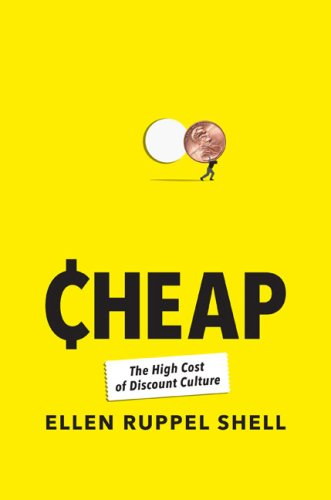 9781594202155: Cheap: The High Cost of Discount Culture