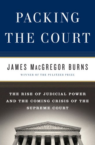 Packing the court. the rise of judicial power and the coming crisis of the Supreme Court