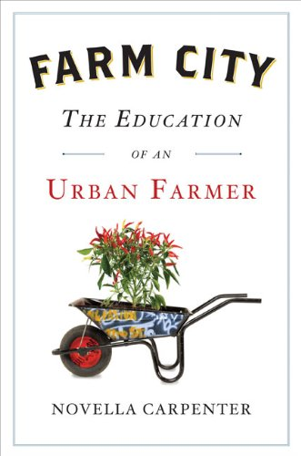 9781594202216: Farm City: The Education of an Urban Farmer