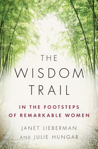 9781594202223: The Wisdom Trail: In the Footsteps of Remarkable Women