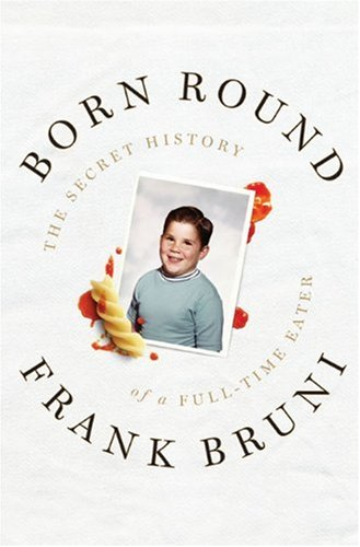 9781594202315: Born Round: The Secret History of a Full-Time Eater