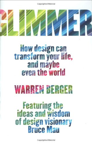 9781594202339: Glimmer: How Design Can Transform Your Life, and Maybe Even the World