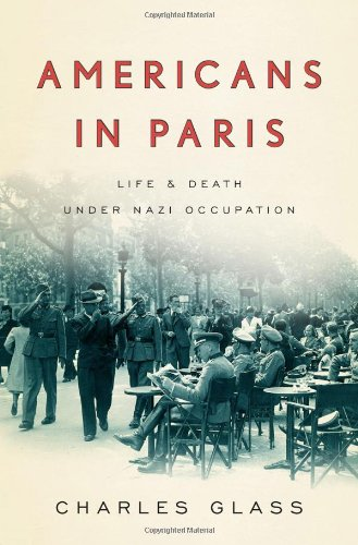 9781594202421: Americans in Paris: Life and Death Under Nazi Occupation
